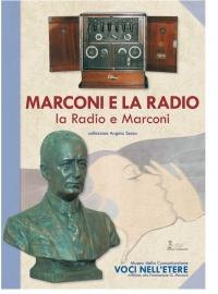 Marconi e la Radio la Radio e Marconi